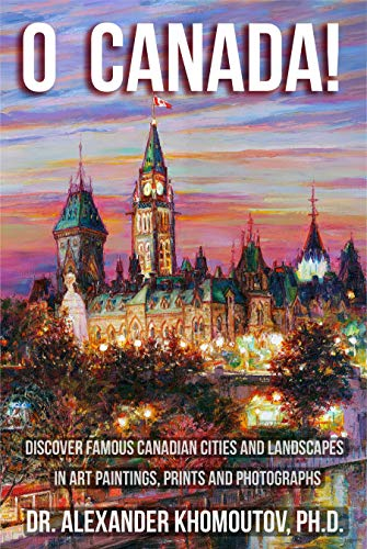 O Canada: Discover Famous Canadian Cities and Landscapes in Art Paintings, Prints and Photographs